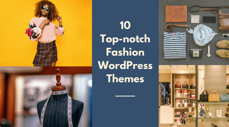 10-Top-notch FASHION WORDPRESS THEMES