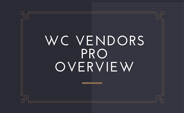 WC-Vendors-Pro-Overview